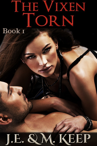 The Vixen Torn by J.E. Keep