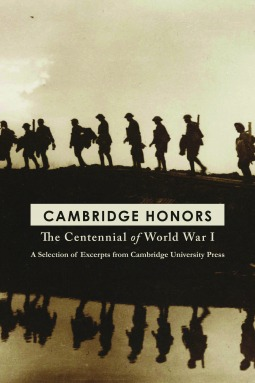 Cambridge Honors The Centennial of World War I by Thomas Otte, Jay Winter, Br...