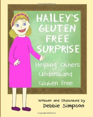 Hailey's Gluten Free Surprise by Debbie Simpson