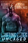 Shifting Fates: Uncaged (Urban Fantasy Shifter Romance Book Two)