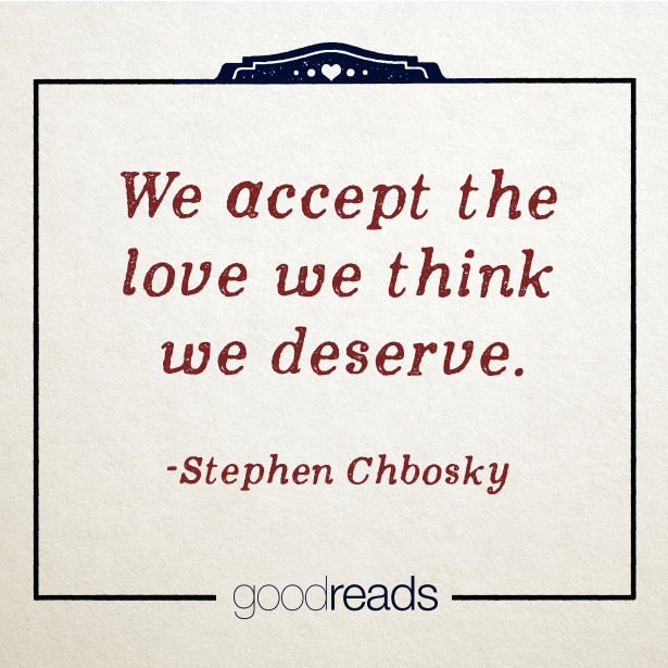 """Quote by Stephen Chbosky: """"We accept the love we think we ..."""